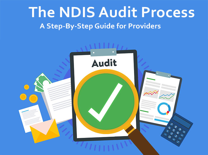 The NDIS Audit Process: A Step-By-Step Guide for Providers